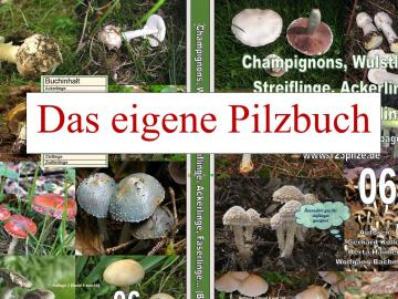 Das persönliche Pilzbuch mit eigenen Autornamen und eigenen Bildern