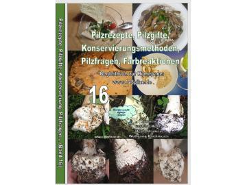 Fachbuchserie Band 16: Sonstiges, z.B. Rezepte, Pilzfragen, Glossar usw...